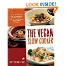 The Vegan Slow Cooker: Simply Set It and Go with 150 Recipes for Intensely Flavorful, Fuss-Free Fare Everyone (Vegan or Not!) Will Devour