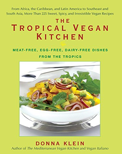 Search : The Tropical Vegan Kitchen: Meat-Free, Egg-Free, Dairy-Free Dishes from the Tropics