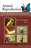 Animal Reproduction, Lucas T. Dahnof, 1606925954