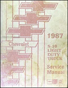 1987 chevrolet s10 pickup and blazer repair shop manual original rh amazon com S10 Manual Transmission 2002 chevy s10 shop manual