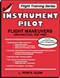 Instrument Pilot Flight Maneuvers and Practical Test Prep, Gleim, Irvin N., 1581940793