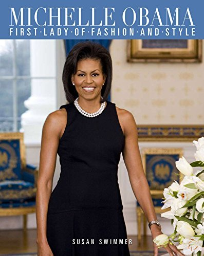 Michelle Obama: First Lady of Fashion and Style by Susan Swimmer (9-Jul-2009) - Style Obama Fashion Michelle