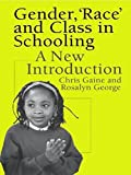img - for Gender, 'Race' and Class in Schooling: A New Introduction by Dr Chris Gaine (1999-01-03) book / textbook / text book