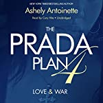 The Prada Plan 4: Love & War | Ashley Antoinette