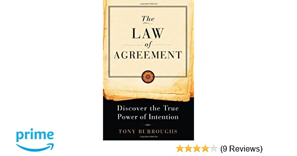 The Law Of Agreement Discover The True Power Of Intention Tony