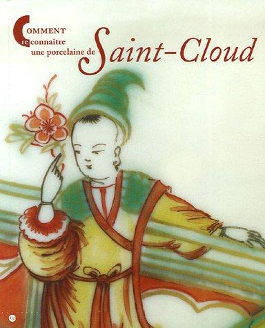 Comment reconnaître une porcelaine de Saint-Cloud