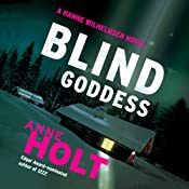 Blind Goddess: A Hanne Wilhelmsen Novel, Book 1 | Anne Holt, Tom Geddes (translator)