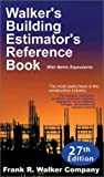 Walker's Building Estimator's Reference Book, Frank R. Walker Company Editors, 091159227X