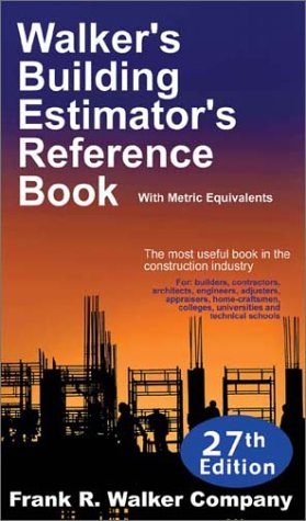 Walker's Building Estimator's Reference Book, 27th Edition by Frank R. Walker Company