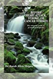 Before Heart Attack, Stroke, or Cancer Strikes, Jacob Allen Shipon, 1418435341