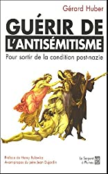 Guérir de l'antisémitisme : Sortir de la condition post-nazie