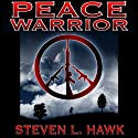 Peace Warrior Audiobook by Steven L. Hawk Narrated by Mike Ortego