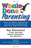 Whale Done Parenting, Ken Blanchard and Thad Lacinak, 1605093483