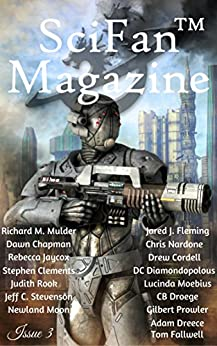 SciFan™ Magazine Issue 3: Beyond Science Fiction & Fantasy by [Mulder, Richard M., Edmondson, Dayne, Chapman, Dawn, Moebius, Lucinda, Dreece, Adam, Fallwell, Tom, Rook, Judith, Moon, Newland, Cordell, Drew, Jaycox, Rebecca]