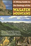 A Hiking Guide to the Geology of the Wasatch Mountains, William T. Parry, 0874808391