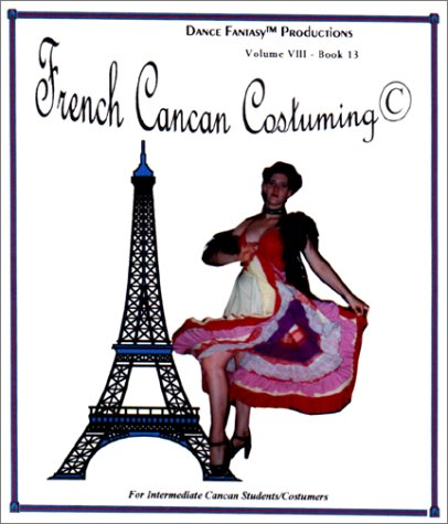 French Cancan Costume Making (Cancan Dance Costumes)