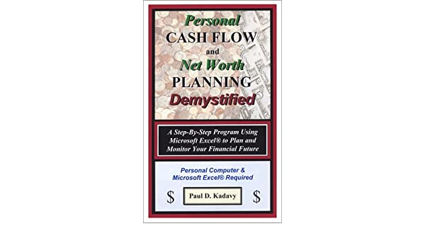 personal cash flow and net worth planning demystified paul d