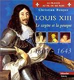 Louis XIII (1601-1643) : le sceptre et la pourpre