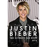 Justin Bieber: The Ultimate Justin Bieber 2016 Fan Book: Justin Bieber Book