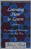 Learning How to Learn: Psychology and Spirituality in the Sufi Way (Compass)