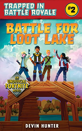 Battle for Loot Lake: An Unofficial Fortnite Adventure Novel (Trapped In Battle Royale)-cover