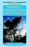 Jeremías y Lamentaciones, Irving L. Jensen, 0825413524
