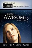How Awesome Will It Be?, Roger McKenzie, 159038394X