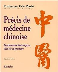 Précis de médecine chinoise : Fondements historiques, théorie et pratique par Eric Marié