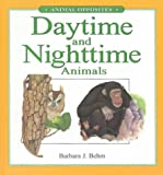 img - for Daytime and Nighttime Animals (Animal Opposites (Gareth Stevens)) book / textbook / text book