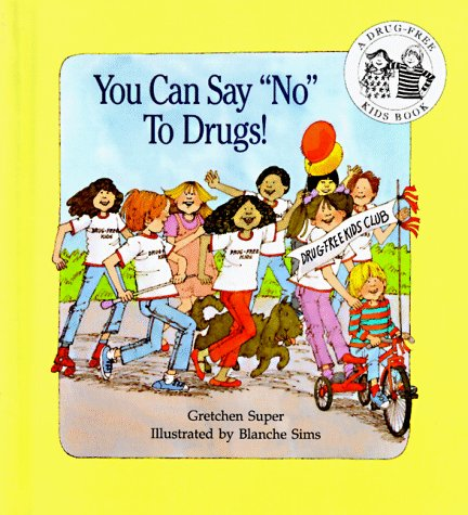 you can say no to drugs drug free kids books neil super