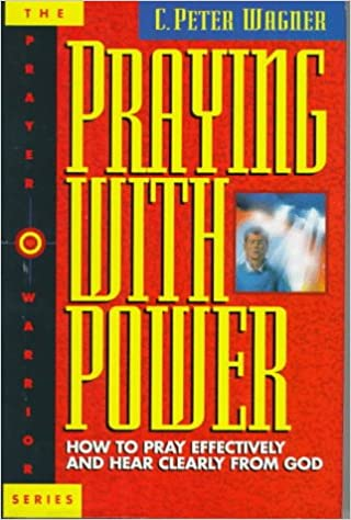praying with power wagner c peter