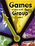 Games (and other stuff) for group, Book 2: More Activities to Initiate Group Discussion (Bk.2)