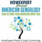 American Genealogy: How to Trace Your American Family Tree |  HowExpert Press,Jody Cummings