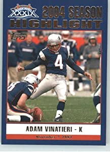 "2005 Patriots Topps Super Bowl XXXIX Champions # 42 Adam Vinatieri HL ""Highlight"" - New England Patriots - NFL Trading Card"
