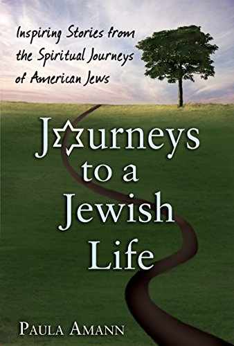 Journeys to a Jewish Life: Inspiring Stories from the Spiritual Journeys of American Jews