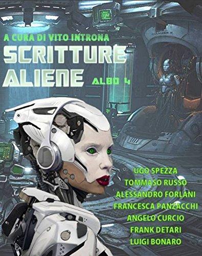 Scritture aliene albo 4: A cura di Vito Introna (Italian Edition)