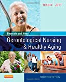 Ebersole and Hess' Gerontological Nursing and Healthy Aging, Theris A. Touhy and Priscilla Ebersole, 0323096069