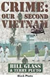 Crime : Our Second Vietnam, Glass, Bill and Pluto, Terry, 0966641221