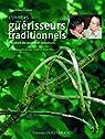 L'univers des guérisseurs traditionnels : Panseurs de secrets et conjureurs par Camus