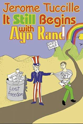 It Still Begins With Ayn Rand