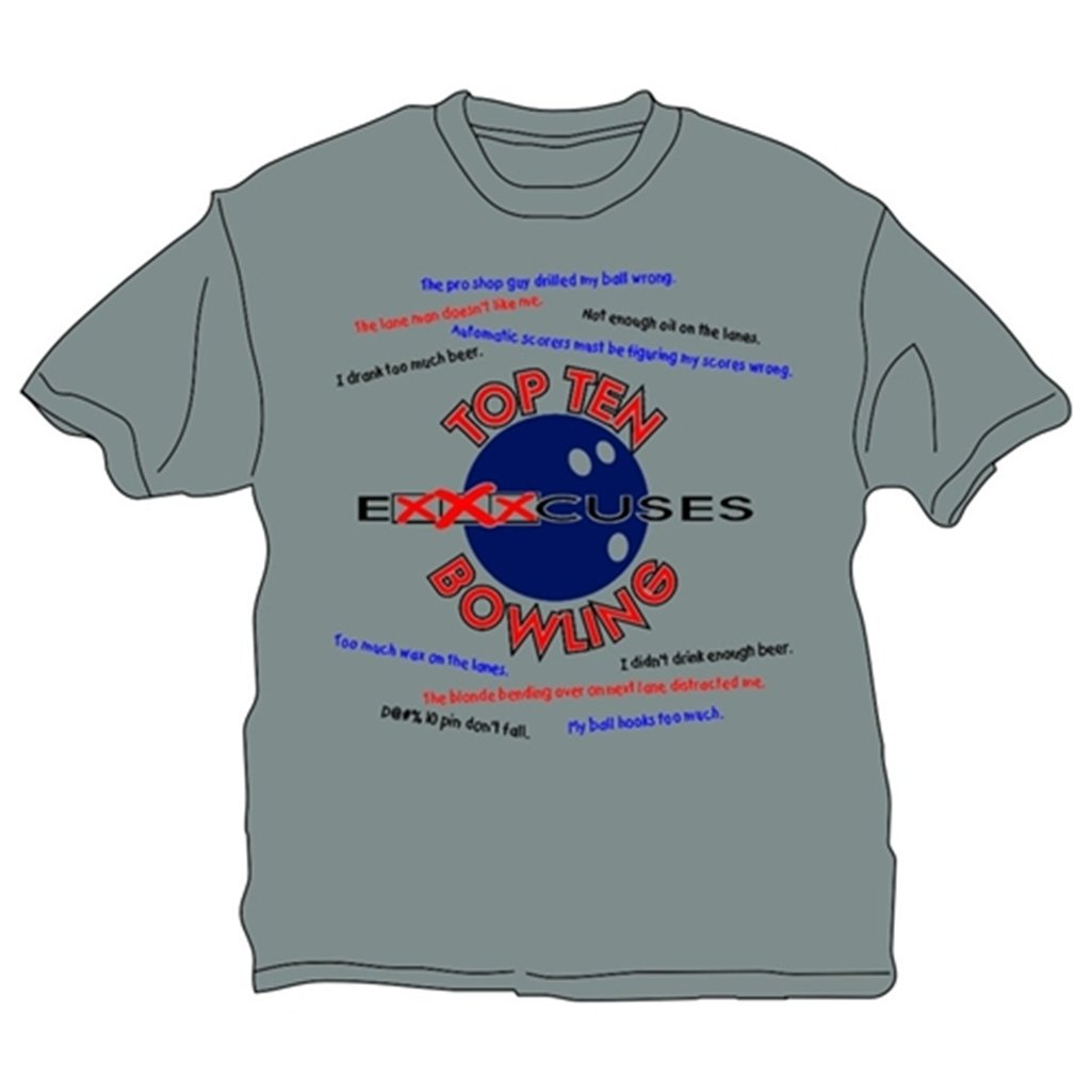 Top 10 Excuses About Bowling T-Shirt- Gray (X-Small, Gray)
