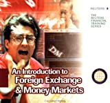 img - for An Introduction to Foreign Exchange & Money Markets (Reuters Financial Training) book / textbook / text book