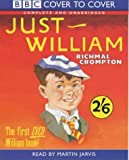 Just William: Complete & Unabridged (Cover to Cover)