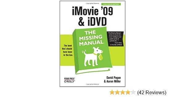 imovie 09 idvd the missing manual david pogue aaron miller rh amazon com imovie 09 manual pdf imovie 09 manual pdf