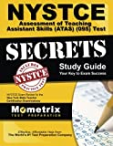 NYSTCE Assessment of Teaching Assistant Skills (ATAS) (095) Test Secrets Study Guide: NYSTCE Exam Review for the New York State Teacher Certification Examinations