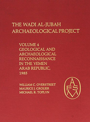 The Wadi Al Jubah Archaeological Project: Geological and Archaeological Reconnaissance in the...