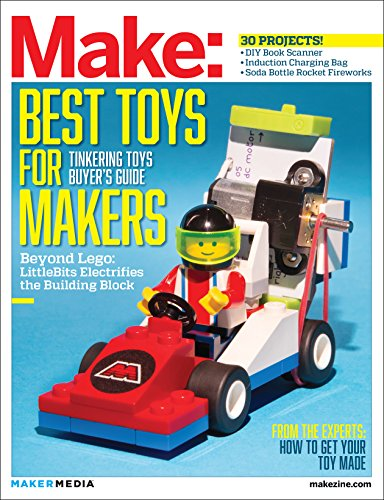 Make: Technology on Your Time Volume 41: Tinkering Toys (Make : Best Toys for Makers)