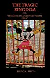 The Tragic Kingdom or; 'Prisoner in a Chinese Theme Park', Broc Smith, 1602644152