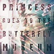 Princess Goes To The Butterfly Museum