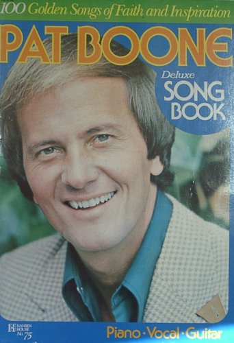 Pat Boone Deluxe Song Book: 100 Golden Songs of Faith and Inspiration